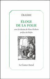 Eloge de la folie / Erasme   Erasme (1469-1536). Auteur
