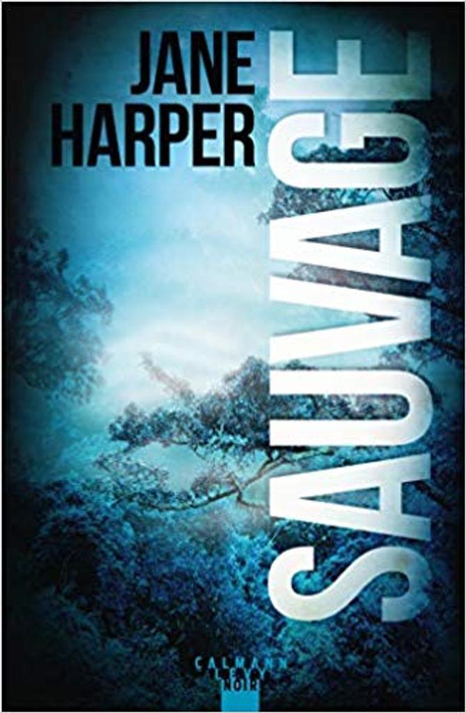 Sauvage / Jane Harper   Harper, Jane. Auteur