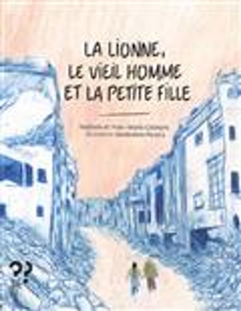 La lionne, le vieil homme et la petite fille / Nathalie et Yves-Marie Clément |
