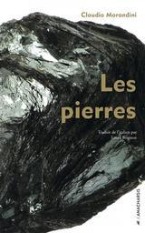 Les pierres / Claudio Morandini | Morandini, Claudio (1960-....). Auteur