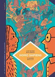 Homo sapiens : histoire(s) de notre humanité / textes Antoine Balzeau   Balzeau, Antoine. Auteur
