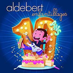 10 ans d'enfantillages ! / Aldebert   Aldebert (1973-....)