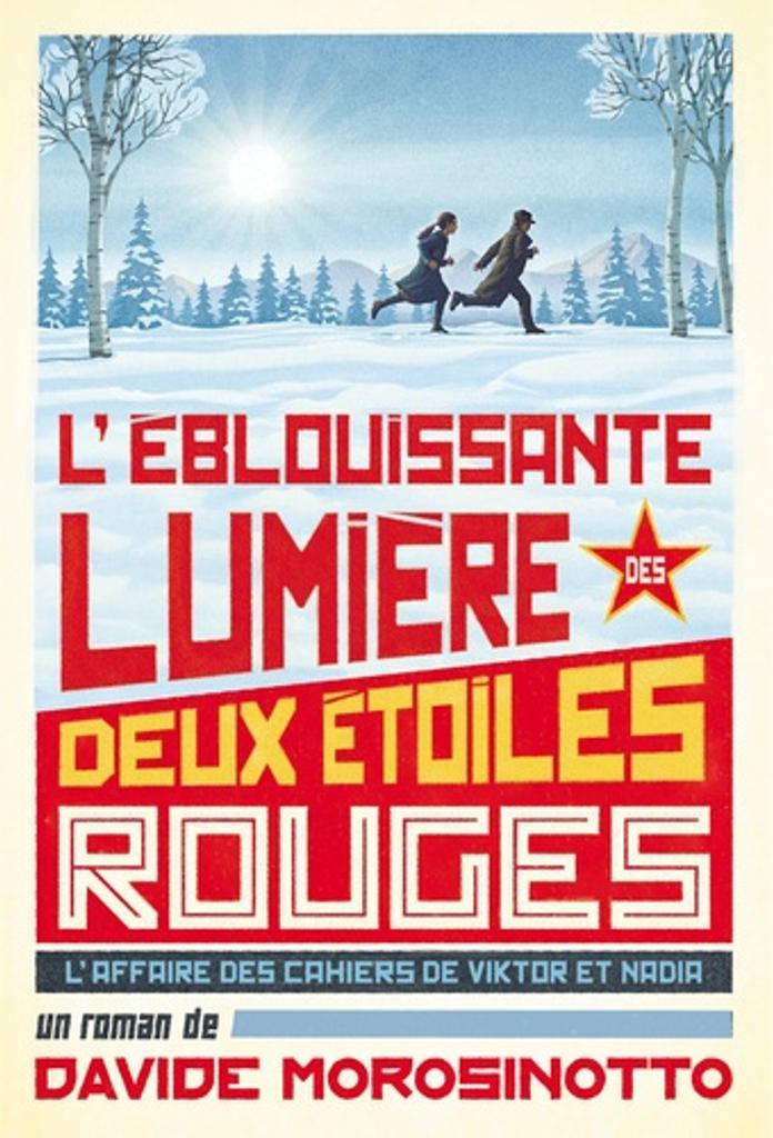 L' éblouissante lumière des deux étoiles rouges : l'affaire des cahiers de Viktor et Nadia / Davide Morosinotto |