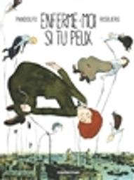 Enferme-moi si tu peux / scénario Anne-Caroline Pandolfo   Pandolfo, Anne-Caroline (1970-....). Auteur