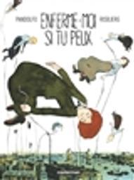 Enferme-moi si tu peux / scénario Anne-Caroline Pandolfo | Pandolfo, Anne-Caroline (1970-....). Auteur