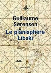 Le planisphère Libski / Guillaume Sorensen | Sorensen, Guillaume. Auteur