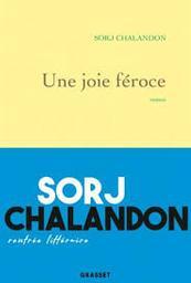 Une joie féroce : roman / Sorj Chalandon   Chalandon, Sorj (1952-....). Auteur