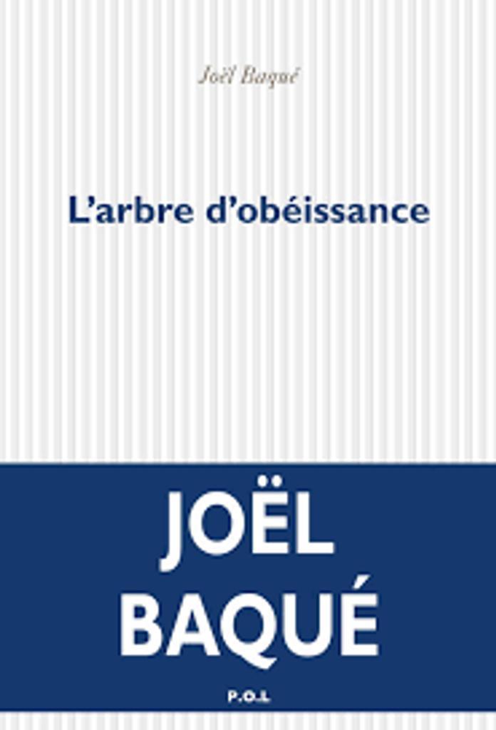 L' arbre d'obéissance : roman / Joël Baqué |