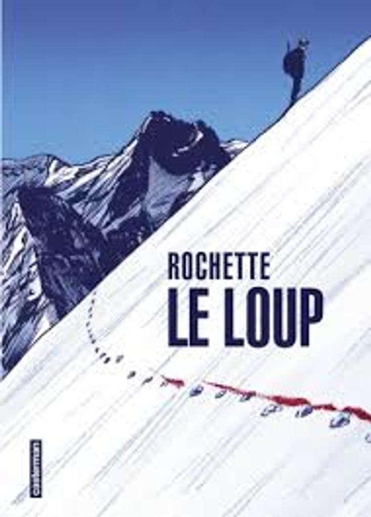 Le loup / texte et dessin, Jean-Marc Rochette  