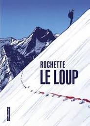Le loup / texte et dessin, Jean-Marc Rochette | Rochette, Jean-Marc (1956-....). Auteur
