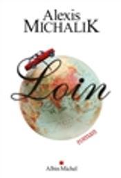 Loin / Alexis Michalik | Michalik, Alexis (1982-....). Auteur
