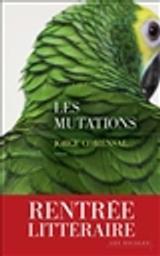 Les mutations : roman / Jorge Comensal   Comensal, Jorge (1987-....). Auteur