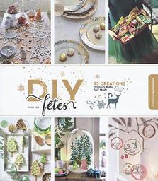 DIY pour les fêtes : 95 créations pour un Noël fait main |