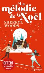 La mélodie de Noël / Sherryl Woods | Woods, Sherryl. Auteur