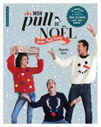 Mon pull de Noël façon Mark Darcy : 10 modèles custo et tricot pour célébrer Noël avec humour ! / Magalie Sanz | Sanz, Magalie. Auteur