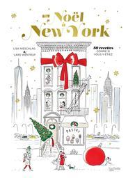 New York Christmas : des recettes et des histoires / Lisa Nieschlag, Lars Wentrup | Nieschlag, Lisa. Auteur