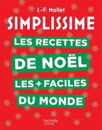 Simplissime : les recettes de Noël les + faciles du monde / J.-F. Mallet | Mallet, Jean-François (1967-....). Auteur