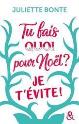 Tu fais quoi pour Noël ? : je t'évite ! : roman / Juliette Bonte | Bonte, Juliette. Auteur