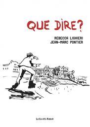 Que dire ? / Rebecca Lighieri, Jean-Marc Pontier | Lighieri, Rebecca (1966-....). Auteur