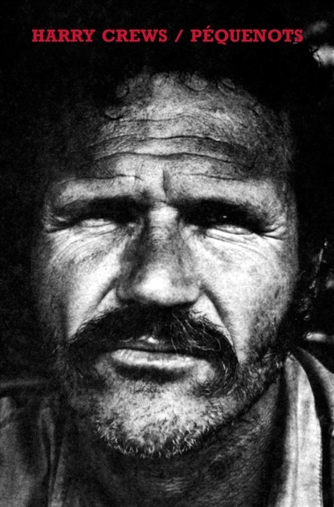 Péquenots / Harry Crews   Crews, Harry (1935-2012)