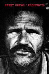 Péquenots / Harry Crews | Crews, Harry (1935-2012)