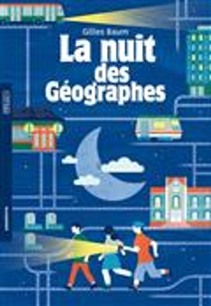 La nuit des géographes / Gilles Baum |