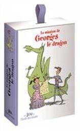 La mission de Georges le dragon / d'après l'univers de Geoffroy de Pennart |